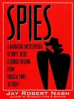 [Spies: A Narrative Encyclopedia of Dirty Tricks and Double Dealing from Biblical Times to Today]