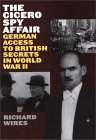 [The Cicero Spy Affair: German Access to British Secrets in World War II]