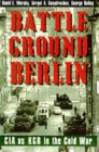 [Battleground Berlin: CIA vs. KGB in the Cold War]