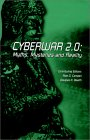 [Cyberwar 2.0 : Myths, Mysteries & Reality]
